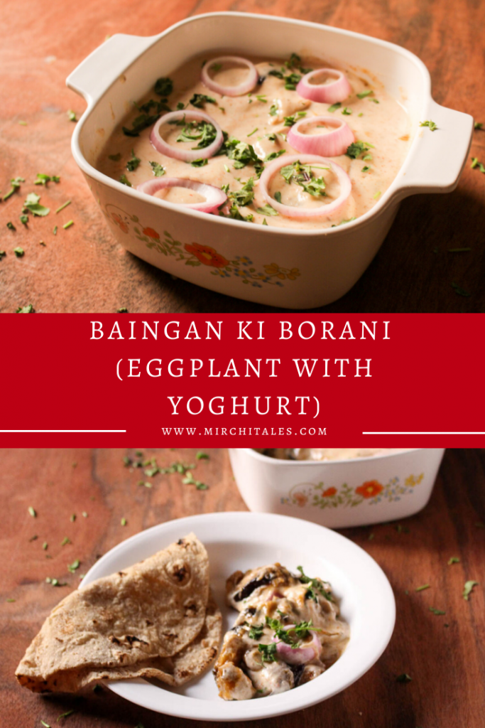 Baingan ki Borani or Borani Banjan is a vegetarian recipe comprising of fried eggplant in a spicy gravy, topped with yogurt, coriander and onions.