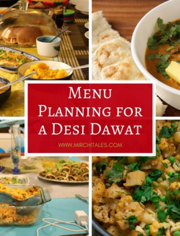 Make menu planning for a Desi dawat oh so simple with factors to consider when planning a menu, a menu guideline and a sample menu.