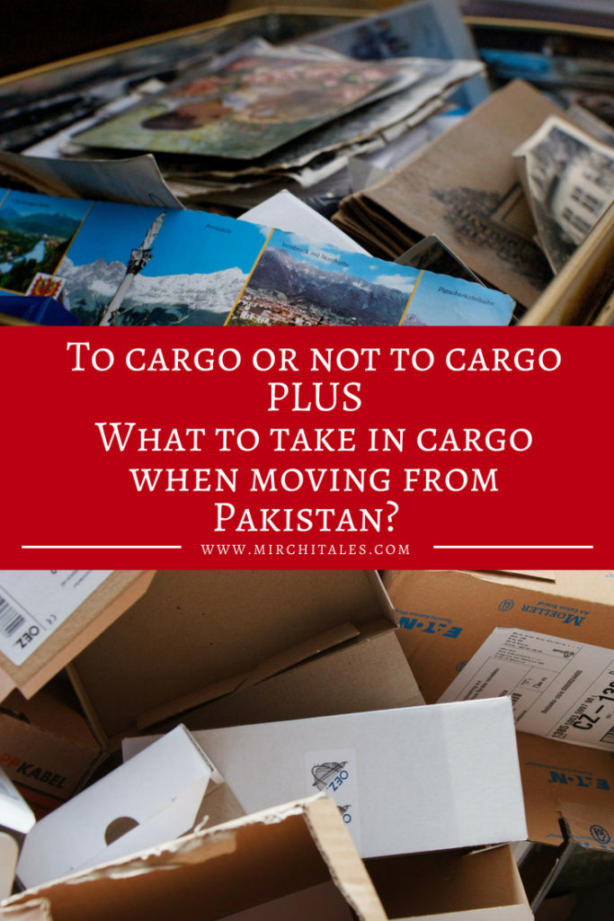 The decision to cargo or not to cargo can be so complicated! Read on to find a guideline to help you decide what to take in cargo when moving from Pakistan to another country, and the lessons I learned when I sent a cargo shipment from Pakistan to Australia.