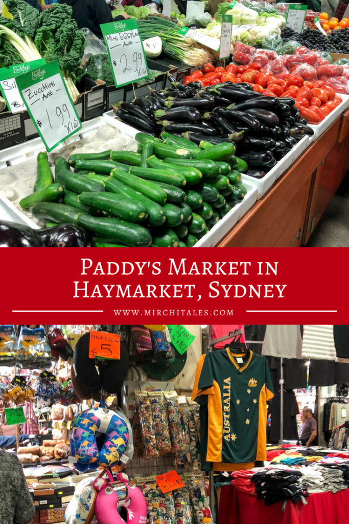 Reminiscent of Zainab market in Karachi,Paddy's Markets at Haymarket near Chinatown is one of my favourite markets in Sydney for items like fruits and vegetables, clothes, accessories, gifts and souvenirs.