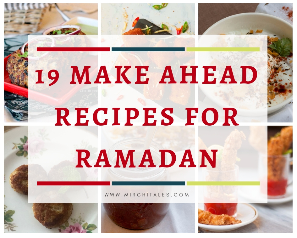 A collection of 19 make ahead recipes for Ramadan to save you time in the kitchen and help you prepare iftar, sehri and dinner as stress free as possible.