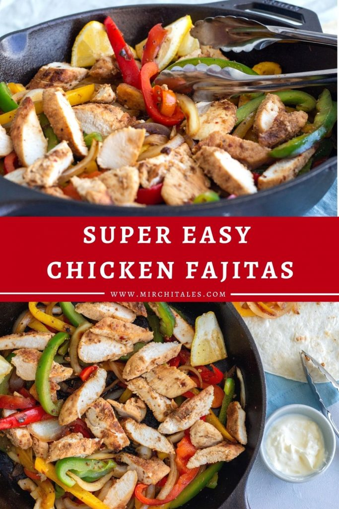 A vertical picture with chicken fajita picture over the other. The first image shows a horizontal picture of the chicken fajitas with colored bell peppers and onions in a cast iron skillet. Then there is text in the middle that says 'super easy chicken fajitas'. Below the text is another top down shot of chicken fajitas with colored capsicums and onions, along with a small bowl of sour cream next to it.